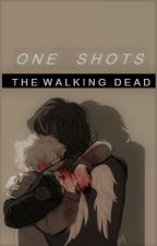 One Shots; TWD by GloriaKinsella