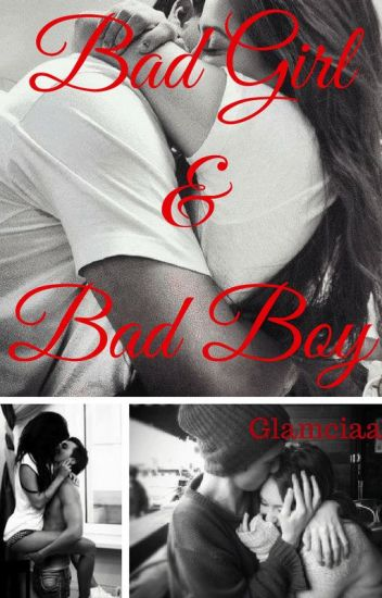 Bad Girl&Bad Boy
