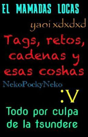 Tags, retos, cadenas, avisos y esas coshas by NekoPockyNeko
