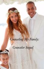 Counseling My Family: The Counselor Sequel by SelfMadeBitch
