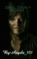 Daryl Dixon X Reader ((Editing)) by Angels_101