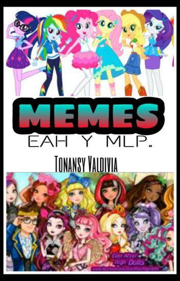 Memes De EAH Y MLP