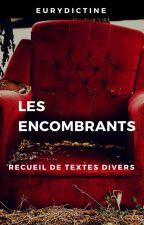 Les encombrants - recueil de textes by Eurydictine
