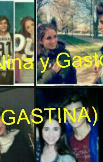 Nina Y Gaston (Gastina)