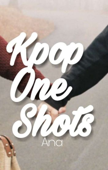 Ana 's K - Pop One - Shots
