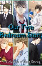 Our Two Bedroom Story: A Collection of Short Stories  by dorianhellfire