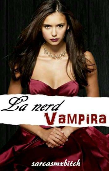 La Nerd Vampira (1D,Louis y tu)