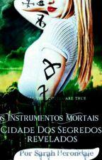 ★Os Instrumentos Mortais  Cidade Dos Segredos Revelados.★ by Ever1594LunaSH