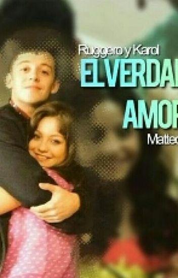 Amor Verdadero Karol y Ruggero(Luna y Matteo)