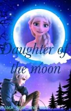 Daughter of the moon (jelsa) *COMPLETED* by jack_frost_and_elsa
