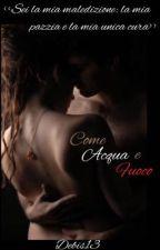Come Acqua e Fuoco by debis13