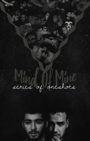 Mind Of Mine | ZIAM (Oneshots)
