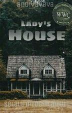 LADY'S HOUSE by anrdayah