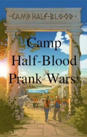 Camp Half-Blood Prank Wars! by party_in_the_tardis