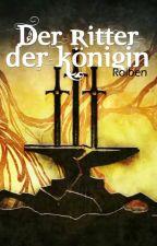 Der Ritter der Königin by Roiben