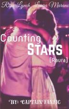 Counting Stars [Raura] -COMPLETED- by CaptainFanfic