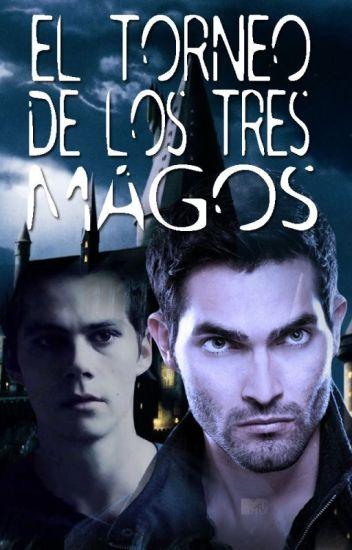 El Torneo de los Tres Magos [Au] (Sterek) -Teen Wolf-
