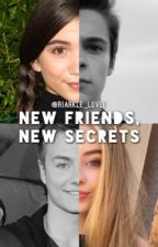 New Friends, New Secrets by riarkle_lovee