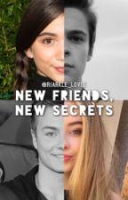New Friends, New Secrets by riarkle_lovee