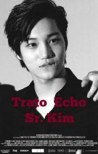 Trato Echo Sr. Kim ✏KaiSoo by Meowssi
