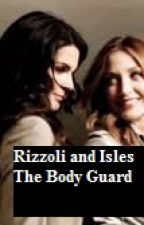 Rizzoli and Isles The Body Guard by LesbianRomeo24