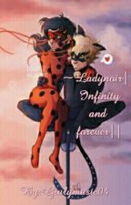 ~Ladynoir||Infinity And Forever|| by Giulymusic04