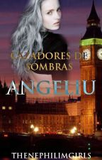 Cazadores De Sombras: Angeliu by thenephilimgirls
