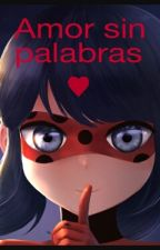Amor Sin Palabras《miraculous Ladybug》 by KathyaHernandez5