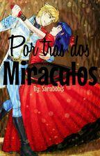 Por Trás Dos Miraculos by Sarabobis