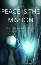 Peace is the Mission (Sans X Reader) by GhostFight10