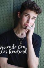 Viviendo con los Rowland (Hunter Rowland VS Joey Birlem) by maria_a_r