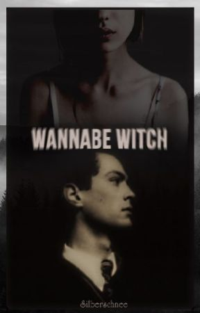 Wannabe Witch (Tom Riddle FF) #Wattys2017 by Silberschnee