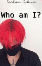 Who am I? |-Tardy by Senbon-Sakura
