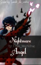 Nightmare Angel(Editing) by Darkkitty_Marichat