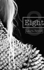 Eight by lauraremie