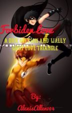 Forbidden Love   A Dick Grayson And Wally West Love Triangle by likeablur