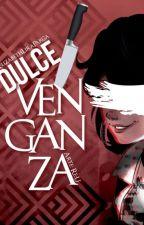 Dulce venganza AU (MLB, Marichat-Adrinette) by ElizabethLiraParga