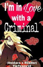 In love with a criminal (Deidara x reader lemon) by Tiateeny16