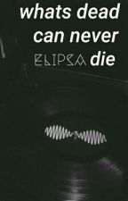 whats dead can never die {mashton}  by _Elipsa_