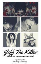 //Jeff The Killer// Miłość Od Pierwszego Uderzenia by Zouza_xD