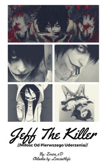 //Jeff The Killer// Miłość Od Pierwszego Uderzenia  POPRAWIANE!!