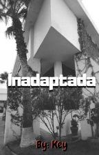 Inadaptada. by Dreams_11-11