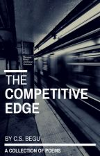 The Competitive Edge: A Collection of Poems by csbegu