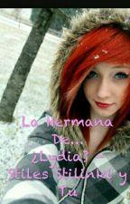 La Hermana De... ¿Lydia!? - Stiles Stilinski Y Tu. by NadiaStilinki