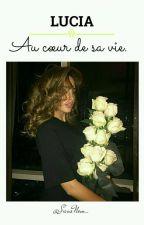 Lucia au coeur de sa vie by SansNom_