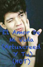 El Amor De Mi Vida  (Artuxcreed Y Tu) (HOT) by marielismith