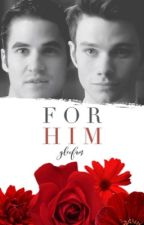 For Him by gleefam