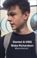 Started At DMS Blake Richardson by sparklebrad