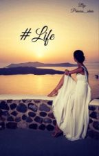 #Life  by princess_shais