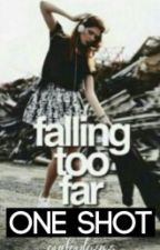 Falling Too Far- One Shot by azlynlafollette